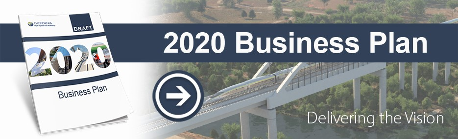 High-Speed Rail Authority 2020 Business Plan Delivering the Vision